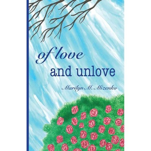 Of Love and Unlove - by  Marilyn M Mizenko (Paperback) - image 1 of 1