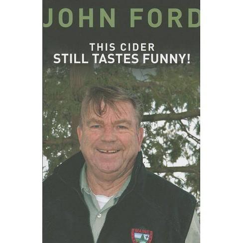 This Cider Still Tastes Funny! - by  John Ford (Paperback) - image 1 of 1
