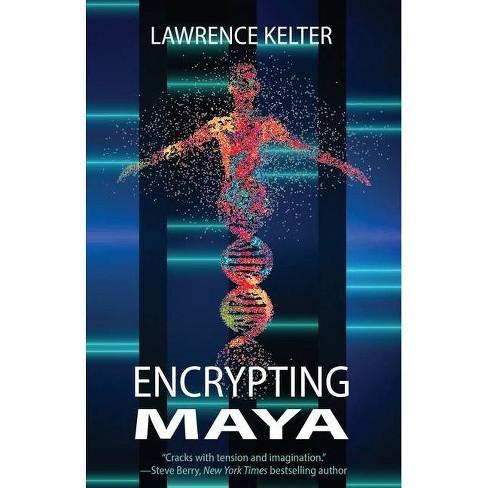 Encrypting Maya - by  Lawrence Kelter (Paperback) - image 1 of 1