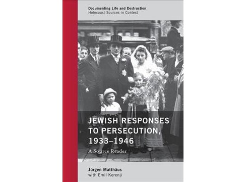 Jewish Responses to Persecution 1933-1946 : A Source Reader (Paperback) - image 1 of 1