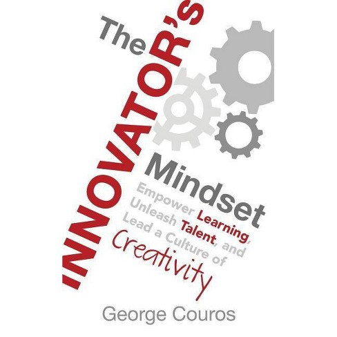 The Innovator's Mindset - by  George Couros (Hardcover) - image 1 of 1