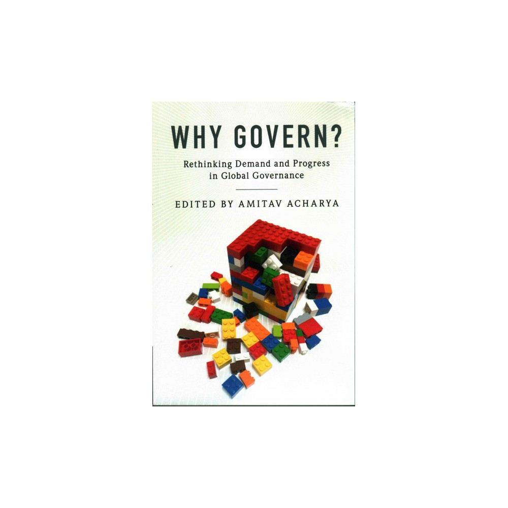 Why Govern? : Rethinking Demand and Progress in Global Governance (Paperback)