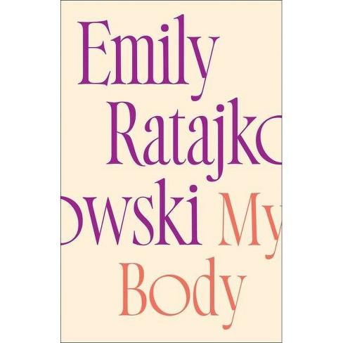 My Body - by Emily Ratajkowski (Hardcover) - image 1 of 1