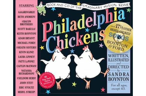 Philadelphia Chickens : A Too-illogical Zoological Musical Revue : Deluxe Illustrated Lyrics Book of the - image 1 of 1