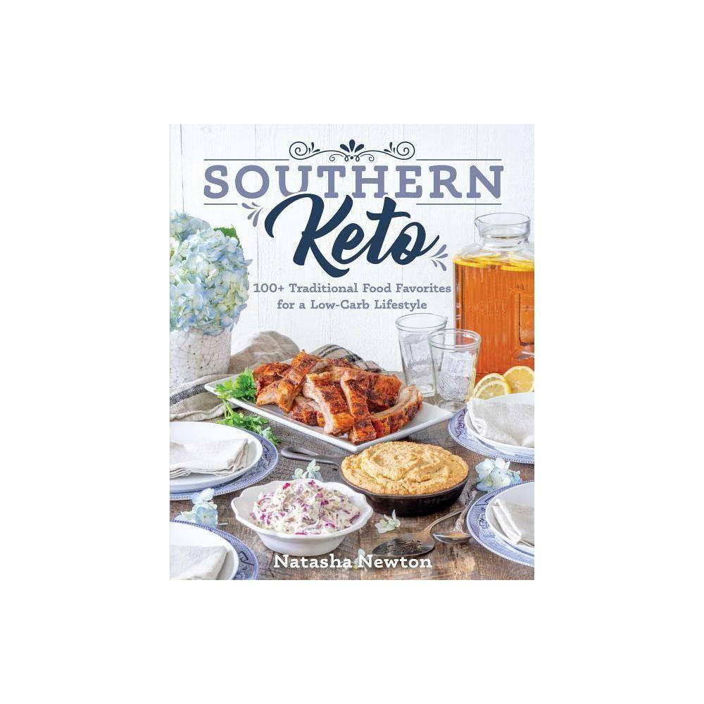 Southern Keto By Natasha Newton Paperback