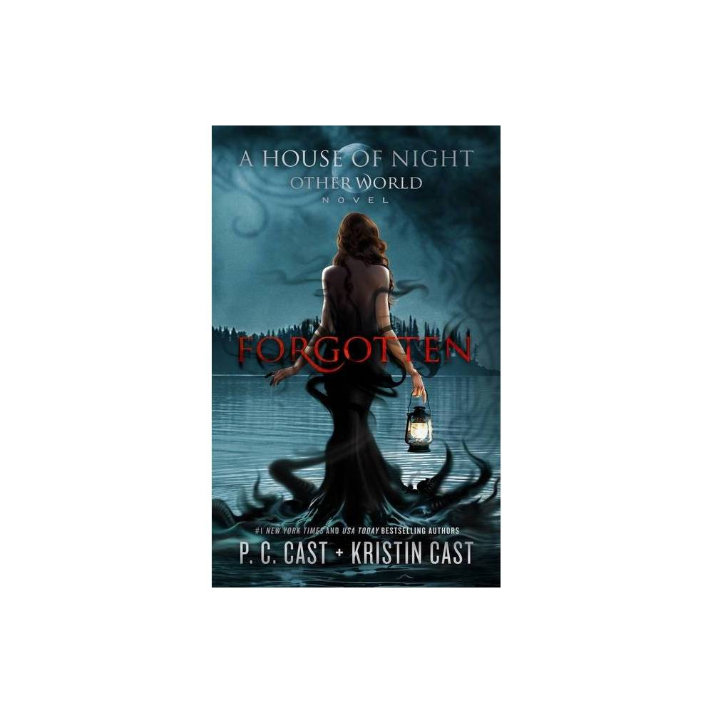 Forgotten House Of Night Other World Series 3 By P C Cast Kristin Cast Hardcover
