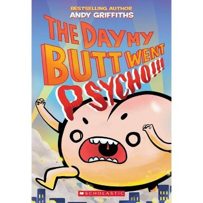 Day My Butt Went Psycho -  Reprint by Andy Griffiths (Paperback)