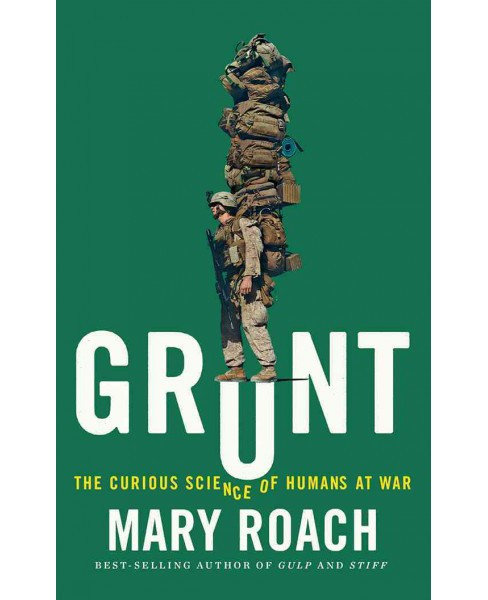 Grunt : The Curious Science of Humans at War (Unabridged) (CD/Spoken Word) (Mary Roach) - image 1 of 1