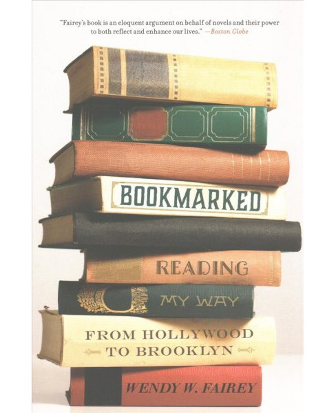 Bookmarked : Reading My Way from Hollywood to Brooklyn (Reprint) (Paperback) (Wendy W. Fairey) - image 1 of 1