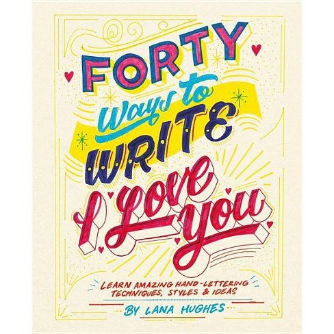 40 Ways to Write I Love You - by  Lana Hughes (Paperback) - image 1 of 1