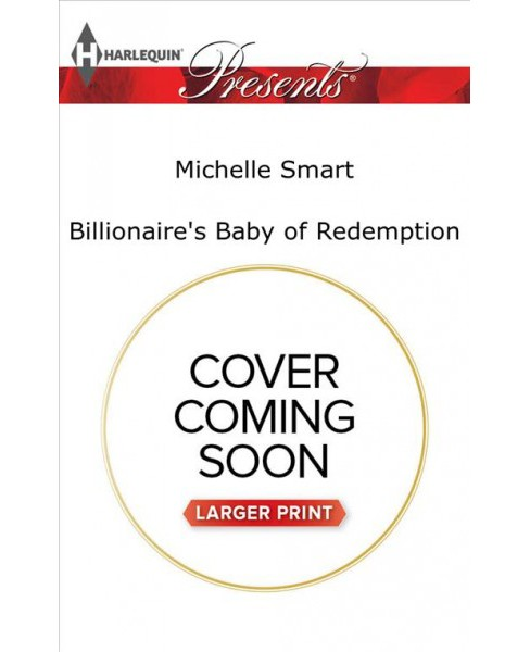 Billionaire's Baby of Redemption -  LGR by Michelle Smart (Paperback) - image 1 of 1