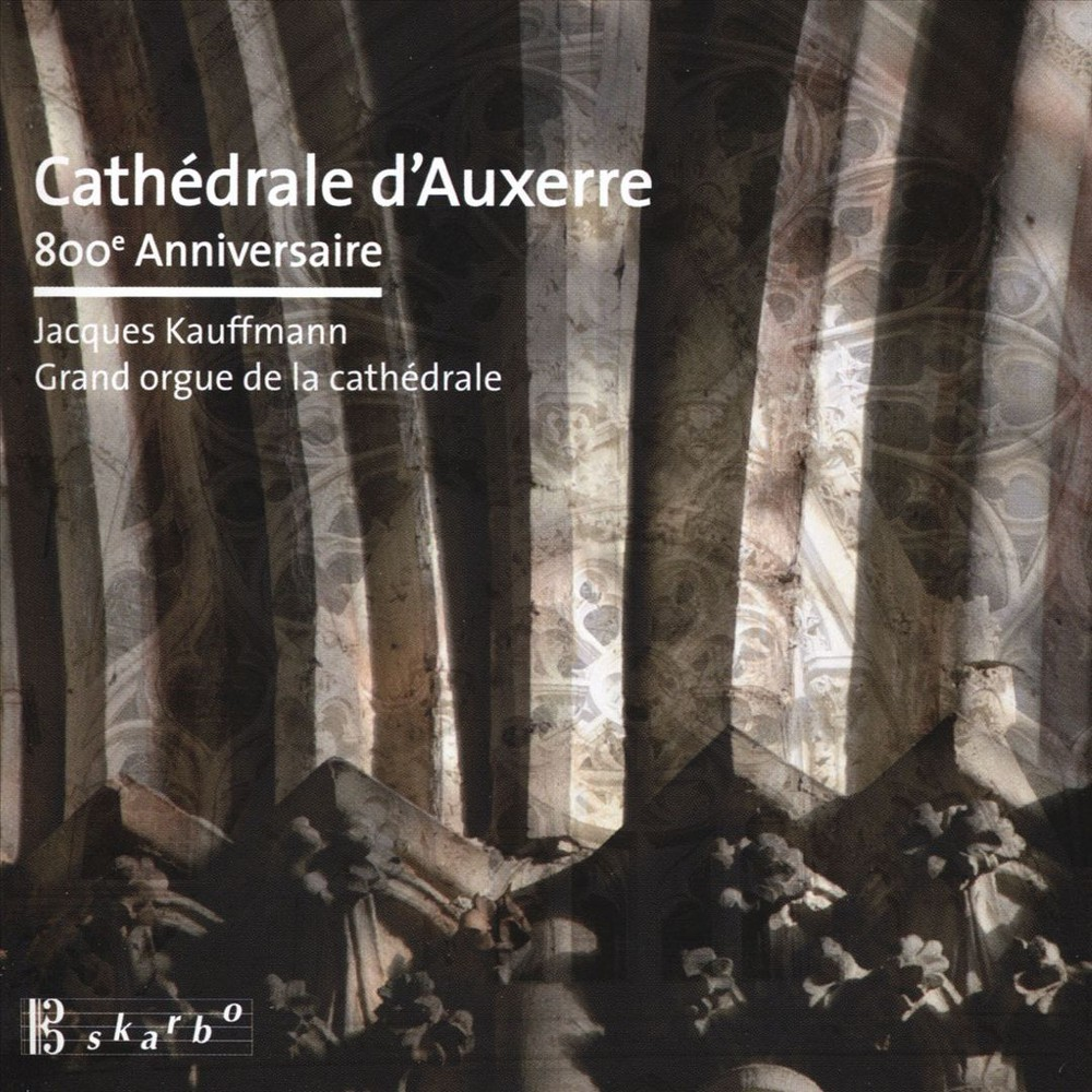 Jacques Kauffmann - Auxerre Cathedral (CD)