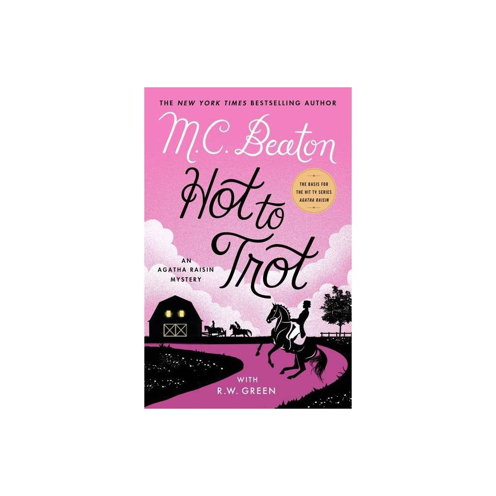 Hot To Trot Agatha Raisin Mysteries 31 By M C Beaton R W Green Hardcover