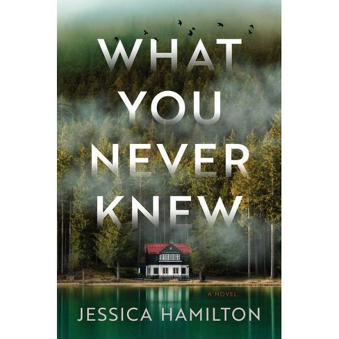 What You Never Knew - by  Jessica Hamilton (Hardcover) - image 1 of 1
