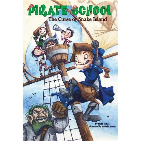 The Curse of Snake Island - (Pirate School (Paperback)) by  Brian James (Paperback) - image 1 of 1
