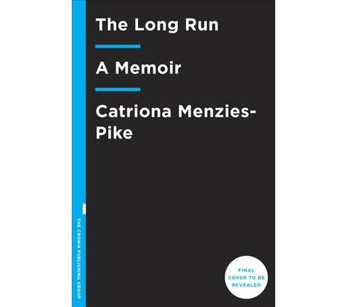 Long Run : A Memoir of Loss and Life in Motion -  by Catriona Menzies-pike (Hardcover) - image 1 of 1