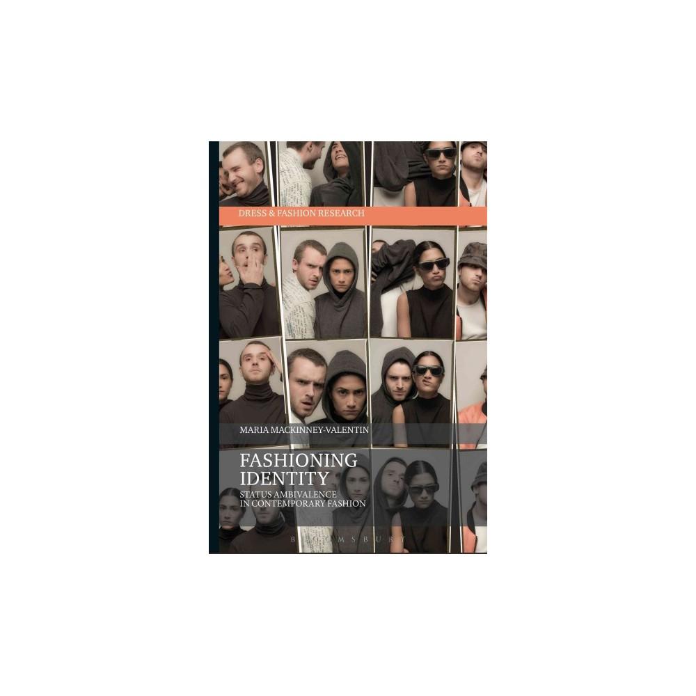 Fashioning Identity : Status Ambivalence in Contemporary Fashion (Hardcover) (Maria Mackinney-valentin)