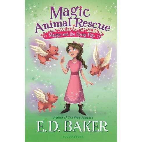 Magic Animal Rescue 4: Maggie and the Flying Pigs - by  E D Baker (Hardcover) - image 1 of 1
