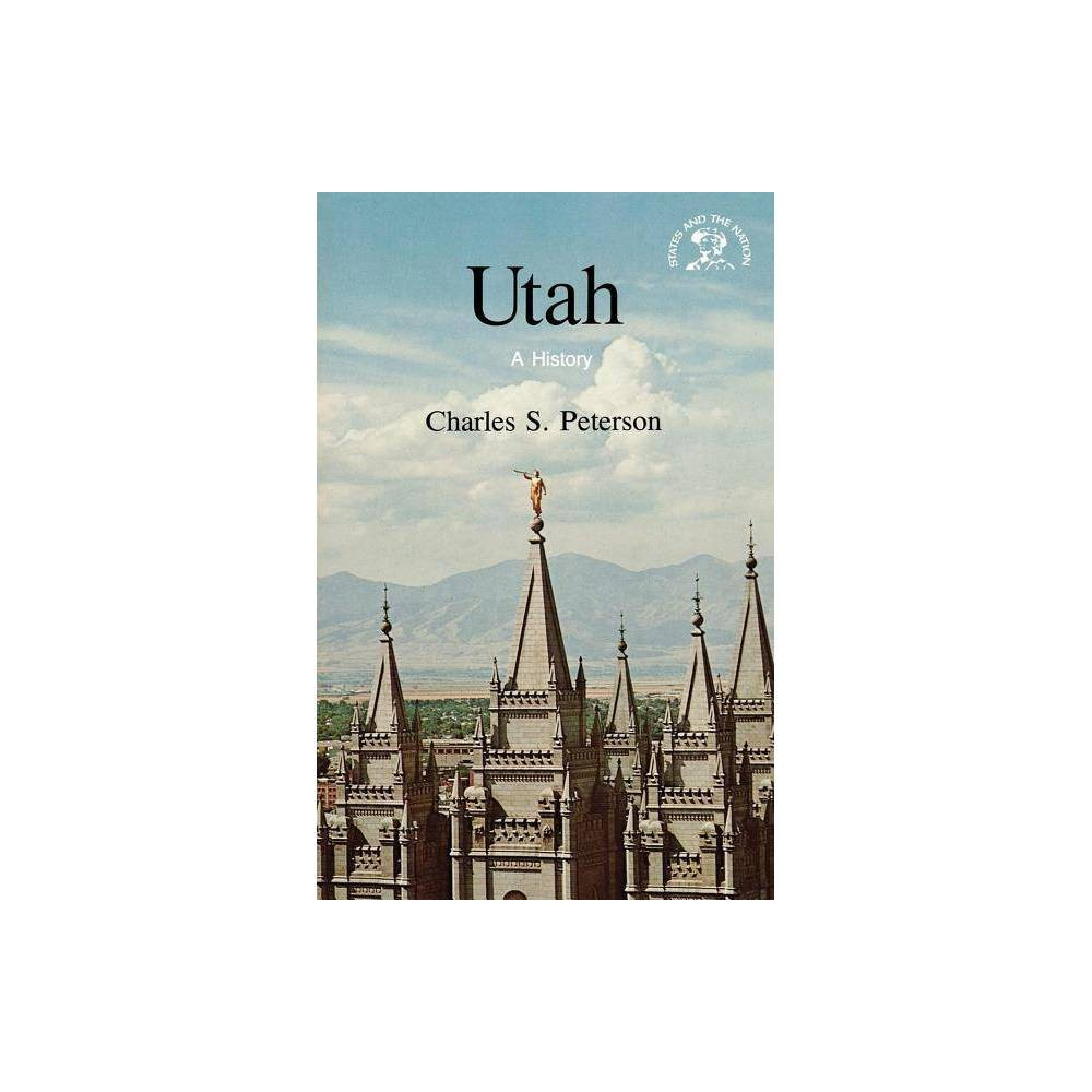 Image of Utah - (States & the Nation) by Charles S Peterson (Paperback)