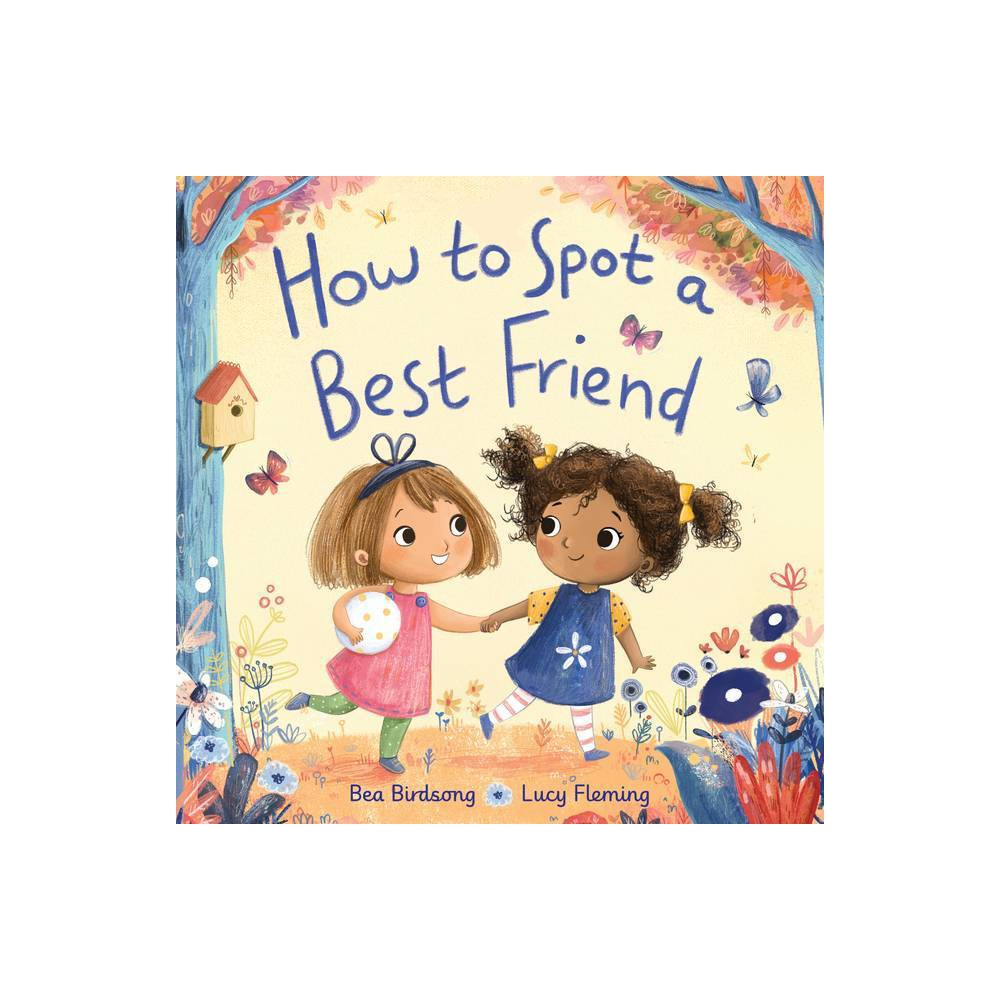 How To Spot A Best Friend By Bea Birdsong Hardcover