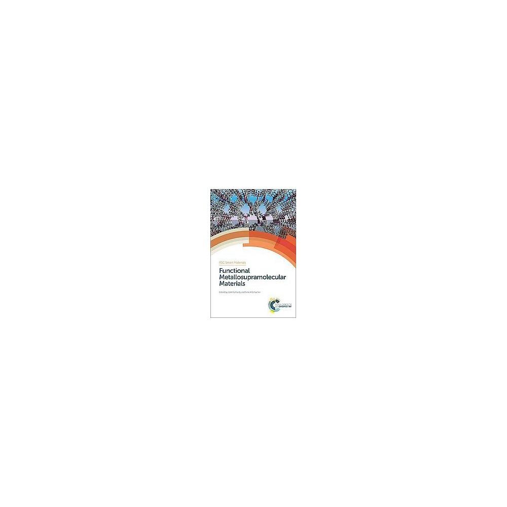 Functional Metallosupramolecular Materials - (Rsc Smart Materials) (Hardcover)
