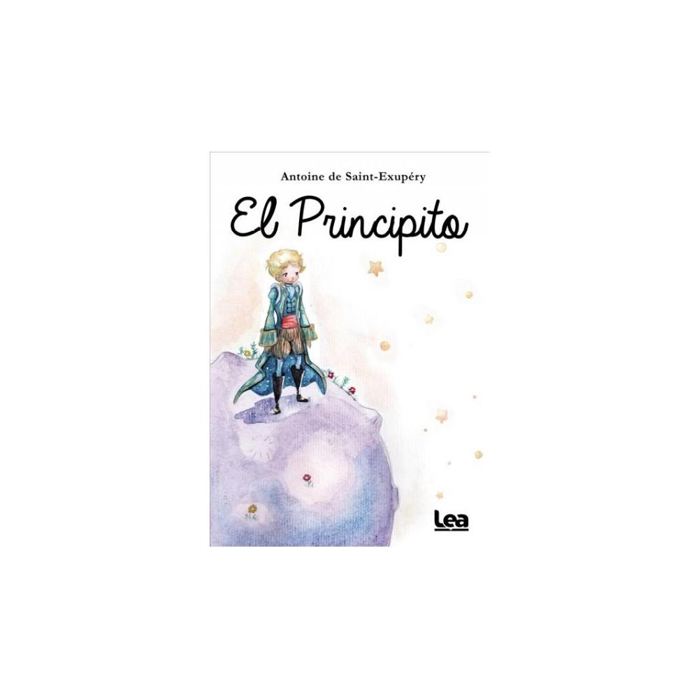 El principito - (La brújula y la veleta) by Antoine de Saint-Exupery (Paperback)