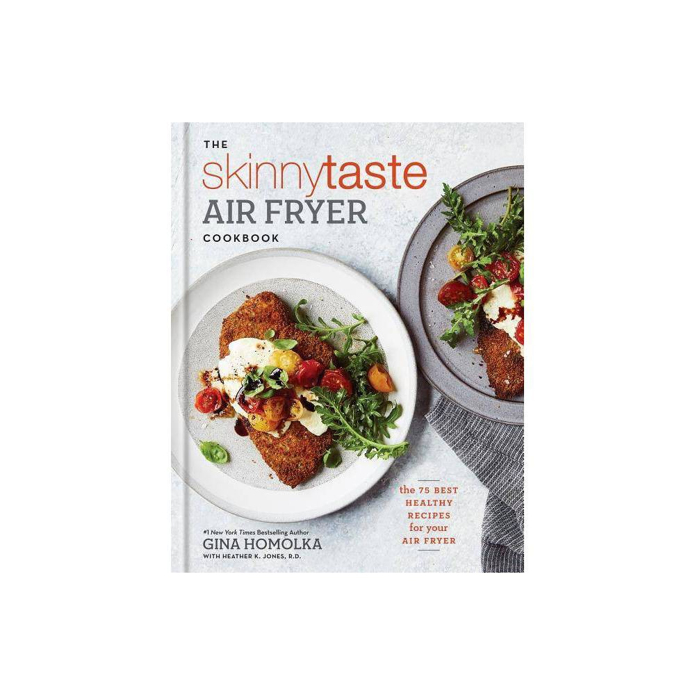 Skinnytaste Air Fryer Cookbook : The 75 Best Healthy Recipes for Your Air Fryer - (Hardcover) Skinnytaste Air Fryer Cookbook : The 75 Best Healthy Recipes for Your Air Fryer - (Hardcover) Gender: unisex.