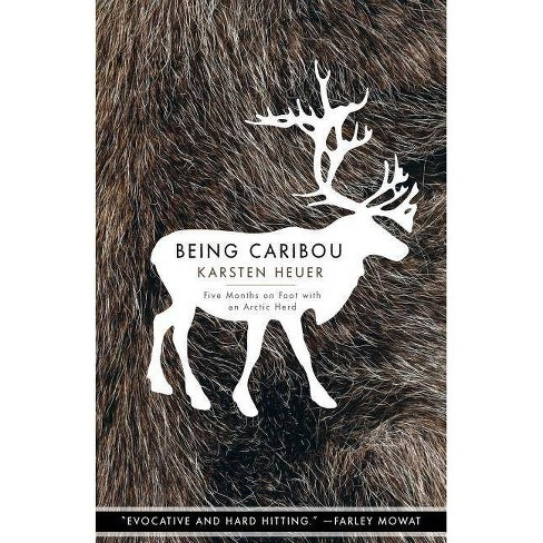 Being Caribou - (World as Home) by  Karsten Heuer (Paperback) - image 1 of 1