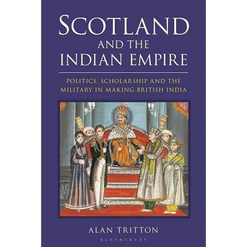 Scotland and the Indian Empire - by  Alan Tritton (Hardcover) - image 1 of 1