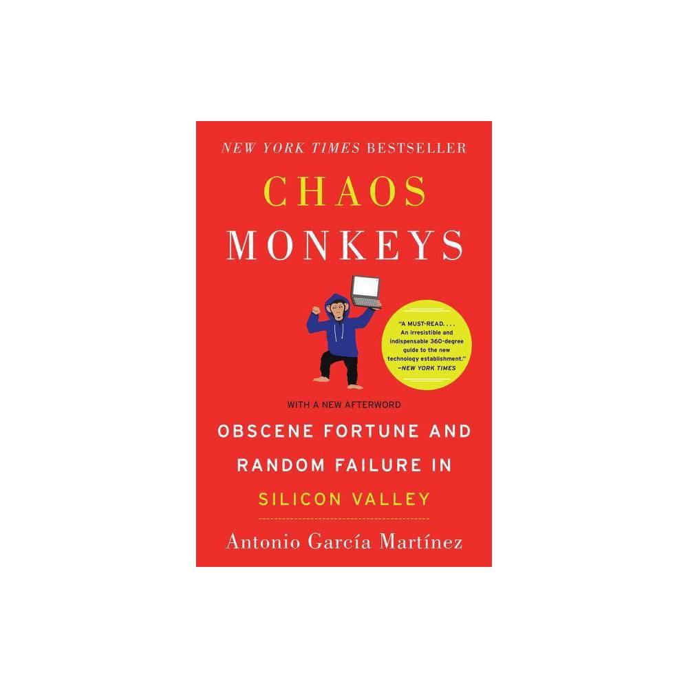 Chaos Monkeys By Antonio Garcia Martinez Paperback