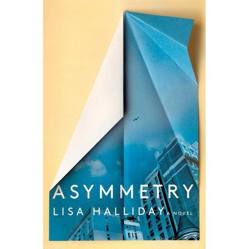 Asymmetry - by  Lisa Halliday (Hardcover) - image 1 of 1