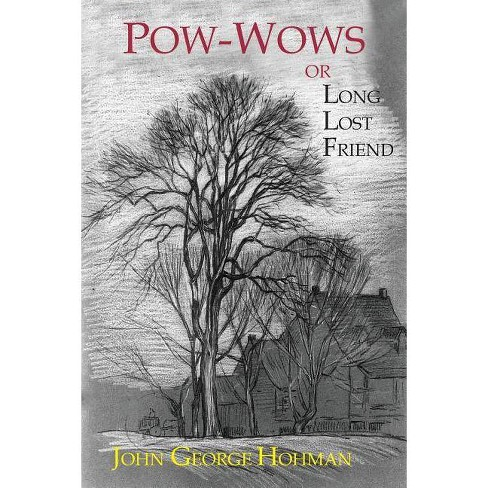 Pow-Wows, or Long Lost Friend - by  John George Hohman (Paperback) - image 1 of 1