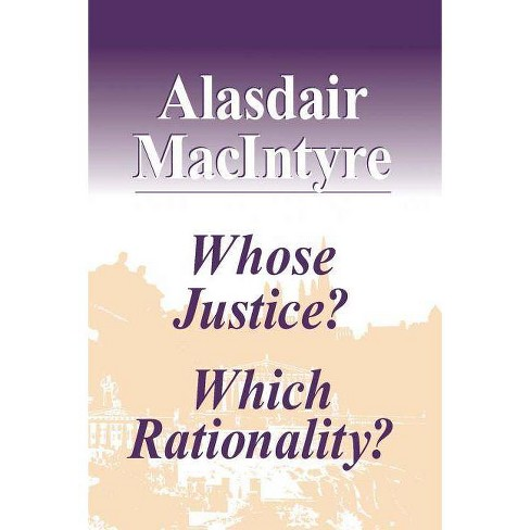 Whose Justice? Which Rationality? - by  Alasdair MacIntyre (Paperback) - image 1 of 1