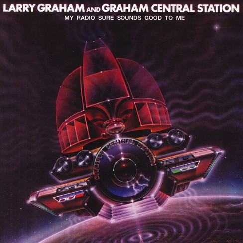 Graham Central Stati - My Radio Sure Sounds Good To Me (CD) - image 1 of 2