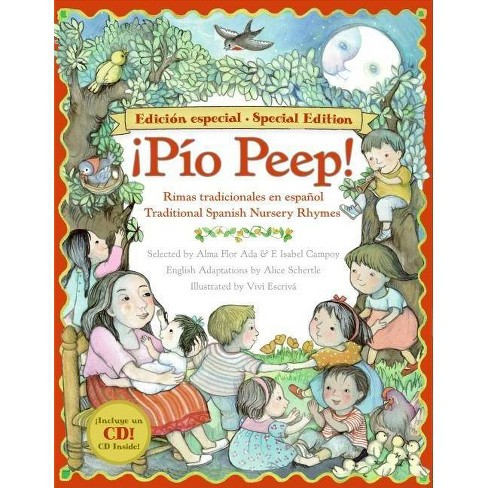Pio Peep! Traditional Spanish Nursery Rhymes Book and CD - by  Alma Flor Ada & F Isabel Campoy & Alice Schertle (Mixed Media Product) - image 1 of 1
