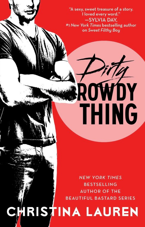 Dirty Rowdy Thing (Paperback) by Christina Lauren - image 1 of 1