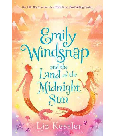 Emily Windsnap and the Land of the Midnight Sun (Reprint) (School And Library) (Liz Kessler) - image 1 of 1