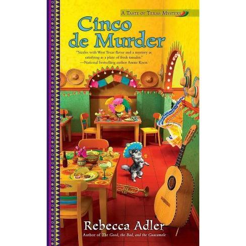 Cinco de Murder - (Taste of Texas Mystery) by  Rebecca Adler (Paperback) - image 1 of 1