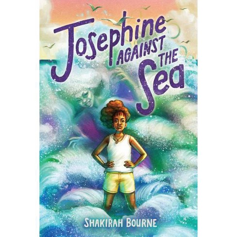 Josephine Against the Sea - by  Shakirah Bourne (Hardcover) - image 1 of 1