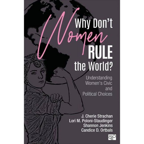 Why Don't Women Rule the World? - by  J Cherie Strachan & Lori M Poloni-Staudinger & Shannon L Jenkins & Candice D Ortbals (Paperback) - image 1 of 1