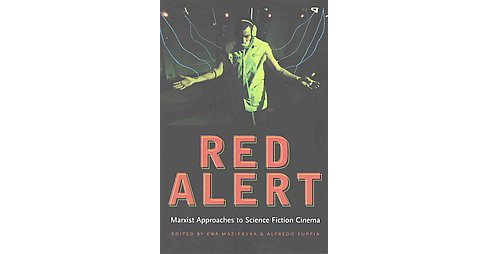 Red Alert : Marxist Approaches to Science Fiction Cinema (Paperback) - image 1 of 1