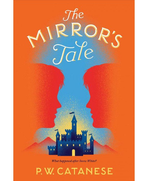 Mirror's Tale -  Reissue (Further Tales Adventures) by P. W. Catanese (Hardcover) - image 1 of 1