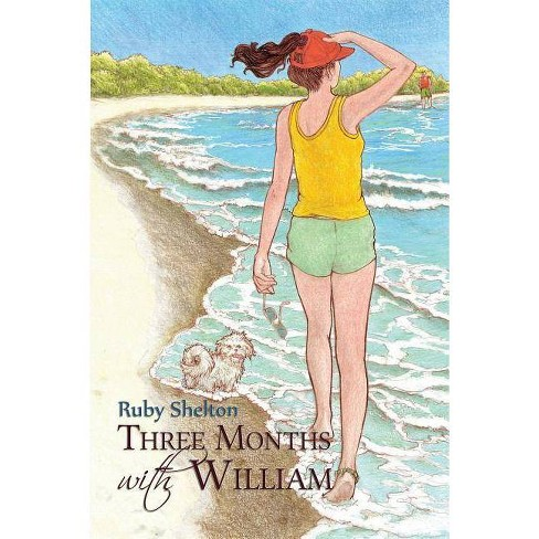 Three Months with William - by  Ruby Shelton (Paperback) - image 1 of 1