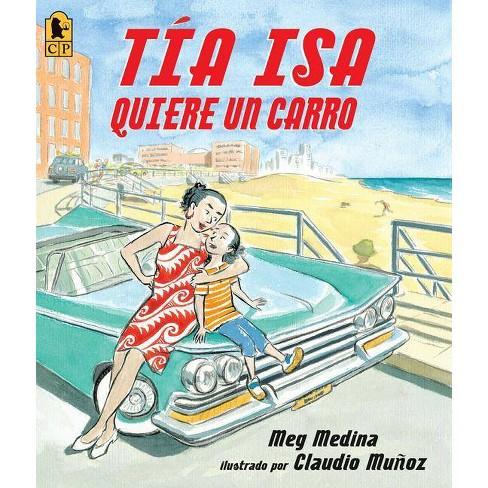 Tia Isa Quiere Un Carro - by  Meg Medina (Paperback) - image 1 of 1