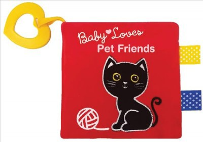 Pet Friends : A Soft Crinkle Book for Baby - (Baby Loves)by Edu-petit (Hardcover)