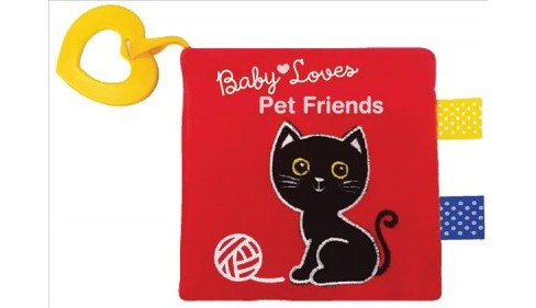 Pet Friends : A Soft Crinkle Book for Baby -  (Baby Loves) by Edu-petit (Hardcover) - image 1 of 1