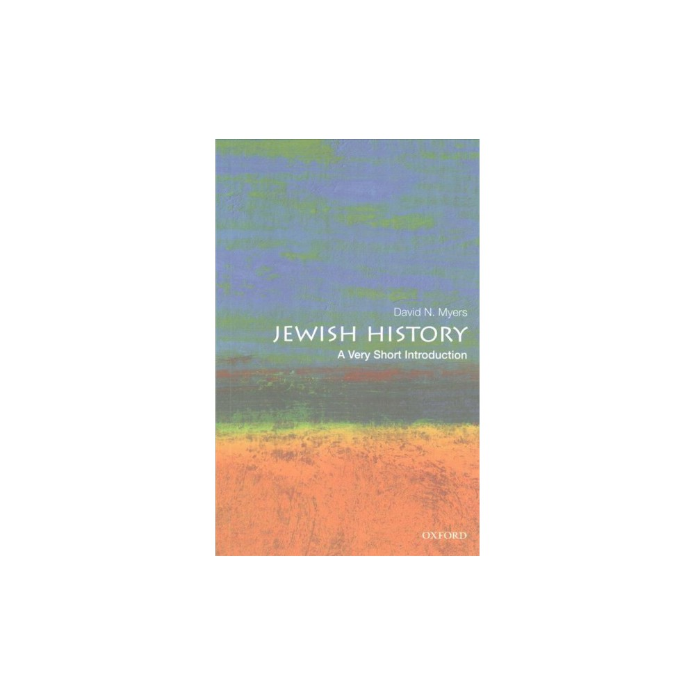 Jewish History : A Very Short Introduction - by David N. Myers (Paperback)