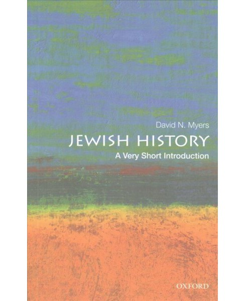 Jewish History : A Very Short Introduction -  by David N. Myers (Paperback) - image 1 of 1