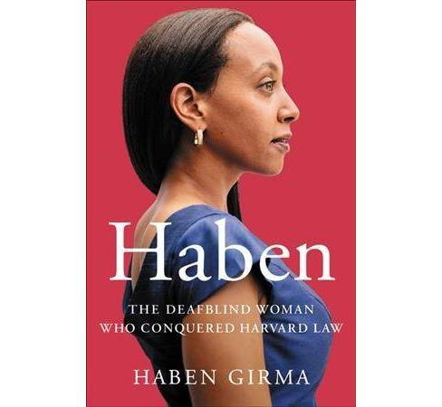 Haben : The Deafblind Woman Who Conquered Harvard Law -  by Haben Girma (Hardcover) - image 1 of 1