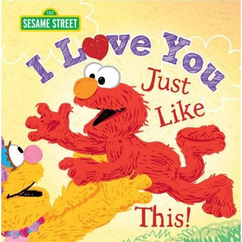 I Love You Just Like This ( Sesame Street) (Hardcover) by Lillian Jaine - image 1 of 1